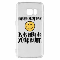 Чохол для Samsung S7 I hope your day is as nice as your butt