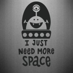 Наклейка I just need more space