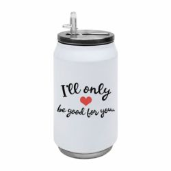 Термобанка 350ml I'll only be good for you