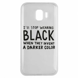 Чохол для Samsung J2 2018 i'll stop wearing black when they invent a darker color