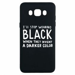 Чохол для Samsung J7 2016 i'll stop wearing black when they invent a darker color