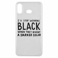Чохол для Samsung A6s i'll stop wearing black when they invent a darker color