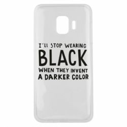 Чохол для Samsung J2 Core i'll stop wearing black when they invent a darker color