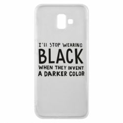 Чохол для Samsung J6 Plus 2018 i'll stop wearing black when they invent a darker color