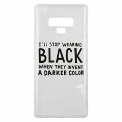 Чохол для Samsung Note 9 i'll stop wearing black when they invent a darker color