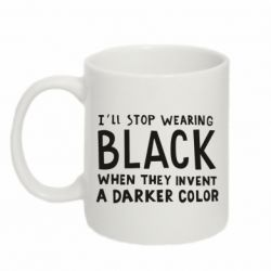 Кружка 320ml i'll stop wearing black when they invent a darker color