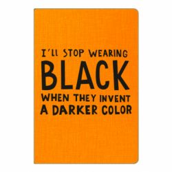 Блокнот А5 i'll stop wearing black when they invent a darker color