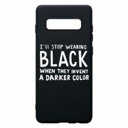 Чохол для Samsung S10+ i'll stop wearing black when they invent a darker color