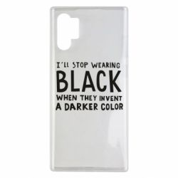 Чохол для Samsung Note 10 Plus i'll stop wearing black when they invent a darker color