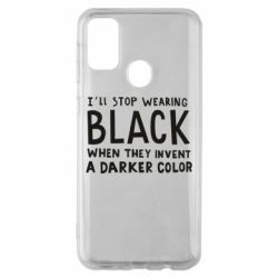 Чохол для Samsung M30s i'll stop wearing black when they invent a darker color