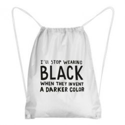 Рюкзак-мішок i'll stop wearing black when they invent a darker color