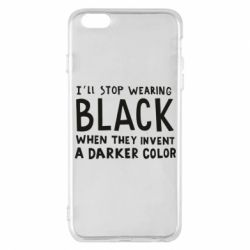 Чохол для iPhone 6 Plus/6S Plus i'll stop wearing black when they invent a darker color