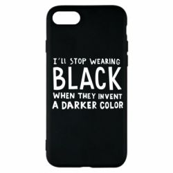 Чохол для iPhone 7 i'll stop wearing black when they invent a darker color