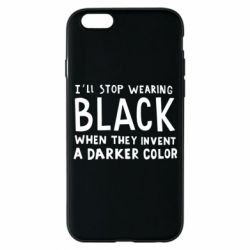 Чохол для iPhone 6/6S i'll stop wearing black when they invent a darker color