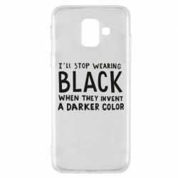 Чохол для Samsung A6 2018 i'll stop wearing black when they invent a darker color