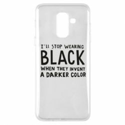 Чохол для Samsung A6+ 2018 i'll stop wearing black when they invent a darker color