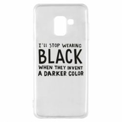 Чохол для Samsung A8 2018 i'll stop wearing black when they invent a darker color