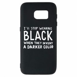 Чохол для Samsung S7 i'll stop wearing black when they invent a darker color