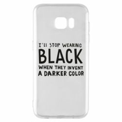 Чохол для Samsung S7 EDGE i'll stop wearing black when they invent a darker color