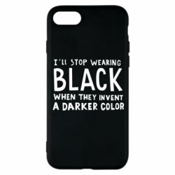 Чохол для iPhone 8 i'll stop wearing black when they invent a darker color