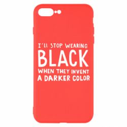 Чохол для iPhone 8 Plus i'll stop wearing black when they invent a darker color