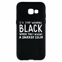 Чохол для Samsung A5 2017 i'll stop wearing black when they invent a darker color