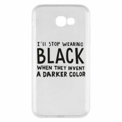 Чохол для Samsung A7 2017 i'll stop wearing black when they invent a darker color