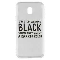 Чохол для Samsung J3 2017 i'll stop wearing black when they invent a darker color