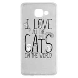 Чехол для Samsung A5 2016 I Love all the cats in the world