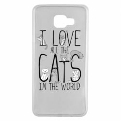 Чехол для Samsung A7 2016 I Love all the cats in the world