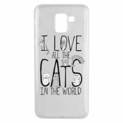 Чехол для Samsung J6 I Love all the cats in the world