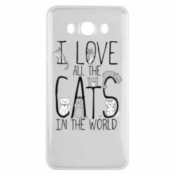 Чехол для Samsung J7 2016 I Love all the cats in the world