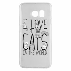Чехол для Samsung S6 EDGE I Love all the cats in the world