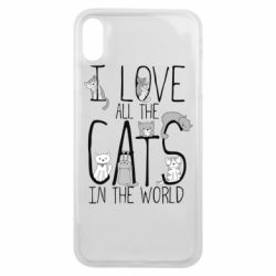 Чехол для iPhone Xs Max I Love all the cats in the world
