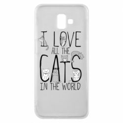 Чехол для Samsung J6 Plus 2018 I Love all the cats in the world