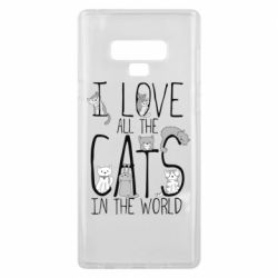 Чехол для Samsung Note 9 I Love all the cats in the world