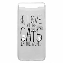Чехол для Samsung A80 I Love all the cats in the world