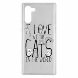 Чехол для Samsung Note 10 I Love all the cats in the world