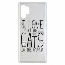 Чехол для Samsung Note 10 Plus I Love all the cats in the world