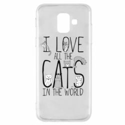 Чехол для Samsung A6 2018 I Love all the cats in the world