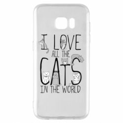 Чехол для Samsung S7 EDGE I Love all the cats in the world