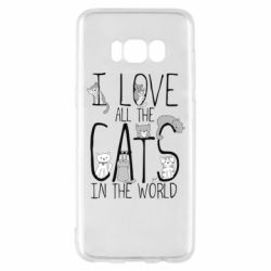 Чехол для Samsung S8 I Love all the cats in the world