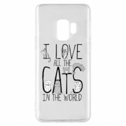 Чехол для Samsung S9 I Love all the cats in the world
