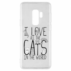 Чехол для Samsung S9+ I Love all the cats in the world