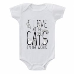 Детский бодик I Love all the cats in the world