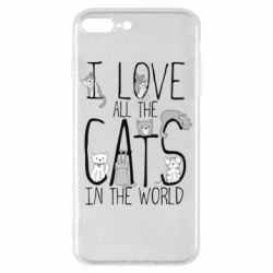 Чехол для iPhone 8 Plus I Love all the cats in the world