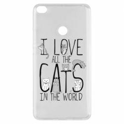 Чехол для Xiaomi Mi Max 2 I Love all the cats in the world