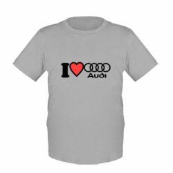 Детская футболка I love audi
