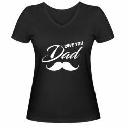 Жіноча футболка з V-подібним вирізом I Love Dad