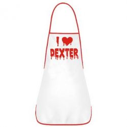 Фартук I love Dexter - FatLine